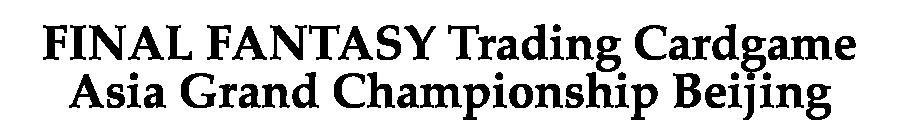 FINAL FANTASY Trading Cardgame Asia Grand Championship Beijing